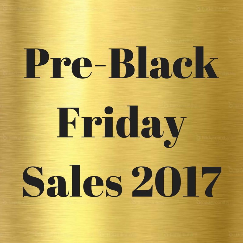 Pre Black Friday Sales 2017